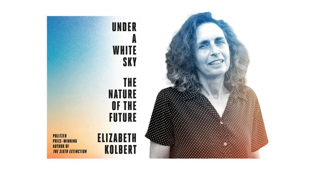 Review: Under a White Sky, by Elizabeth Kolbert